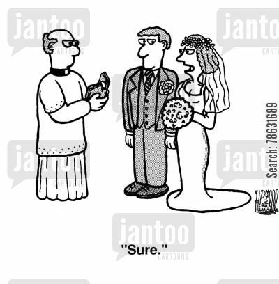 commitment cartoon humor: The Enthusiastic Bride: 'Sure.'