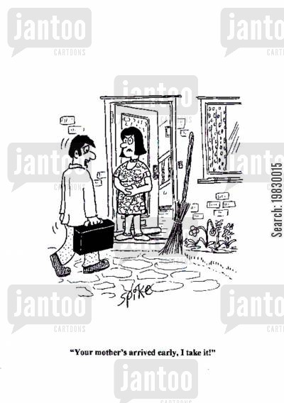 mother in law cartoon humor: 'your mother's arrived early, I take it!'