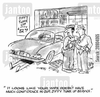 car servicing cartoon humor: 'It looks like your wife doesn't have much confidence in our jiffy tune up service.'