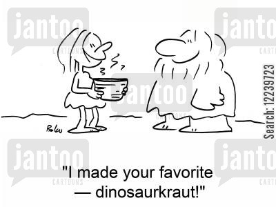 dinosaurkratu cartoon humor: 'I made your favorite -- dinosaurkraut!'