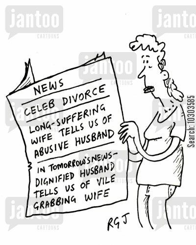 celebrity couples cartoon humor: News Celeb Divorce: Long-suffering wife tells us of abusive husband, In tomorrow's news - dignified husband tells us of vile grabbing wife.