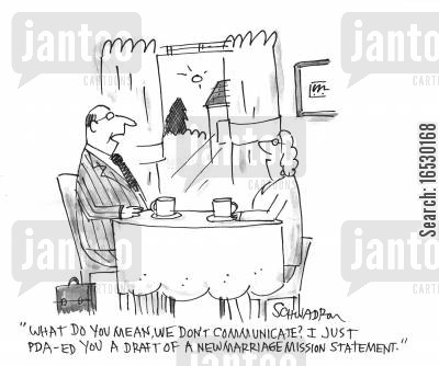 handheld device cartoon humor: What do you mean we don't communicate? I just PDA-ed you a draft of a new marriage mission statement.