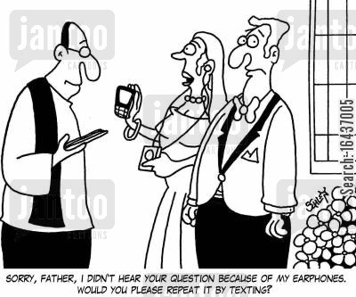 sms cartoon humor: 'Sorry, Father, I didn't hear your question because of my earphones. Would you please repeat it by texting?'
