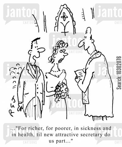 office romance cartoon humor: For richer, for poorer, in sickness and in health, til new attractive secretary do us part...