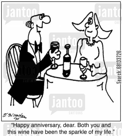 sparkling wine cartoon humor: 'Happy anniversary, dear. Both you and this wine have been the sparkle of my life.'