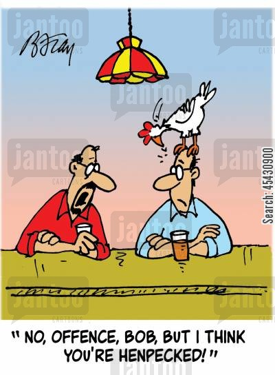 domineering wife cartoon humor: 'No offence, Bob, but I think you're henpecked!'