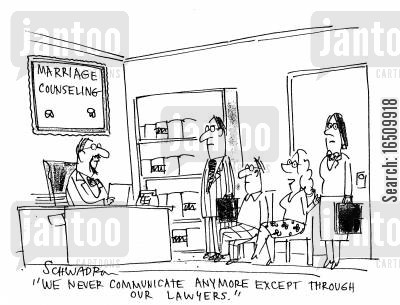 guidance counsellor cartoon humor: 'We never communicate any more except through our lawyers.'
