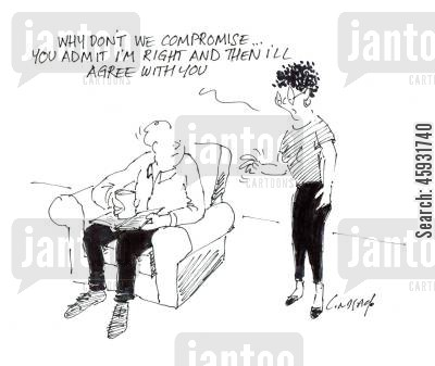 compromised cartoon humor: 'Why don't we compromise... You admit I'm right and I'll agree with you.'