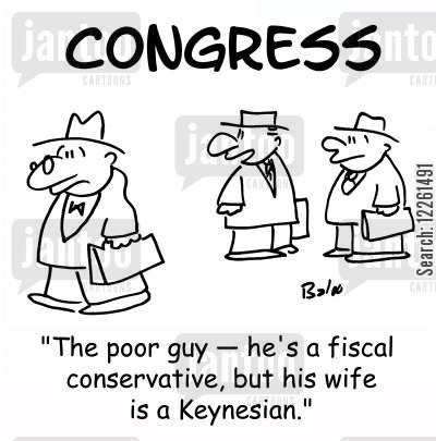 political views cartoon humor: CONGRESS, 'The poor guy -- he's a fiscal conservative, but his wife is a Keynesian.'