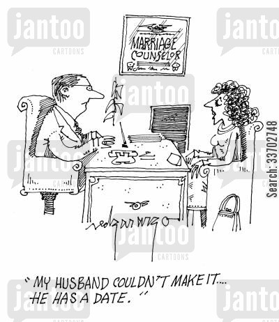 failed marriage cartoon humor: 'My husband couldn't make it...He has a date.'