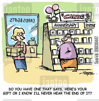 dpeartment stores cartoon humor: 'Do you have one that says, here's your gift or I know I'll never hear the end of it?'