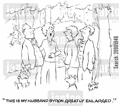 larger cartoon humor: 'This is my husband Byron, greatly enlarged.'