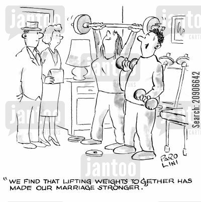 lifting weights cartoon humor: 'We find that lifting weights together has made our marriage stronger.'