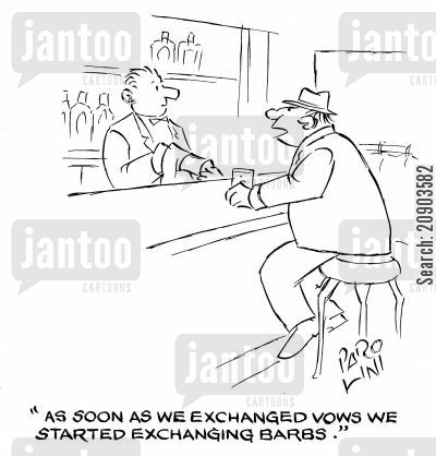agued cartoon humor: 'As soon as we exchaged vows we started exchanging barbs.'