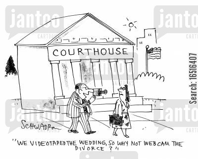court house cartoon humor: 'We videotaped the wedding, so why not webcam the divorce?'
