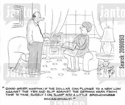 grouch cartoon humor: 'Good grief, Martha...surely I can slump into a little grouchiness occasionally.'