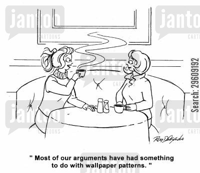 arguments cartoon humor: 'Most of our arguments have had something to do with wallpaper patterns.'