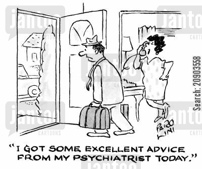 seperation seperations cartoon humor: 'I got some excellent advice from my psychiatrist today.'