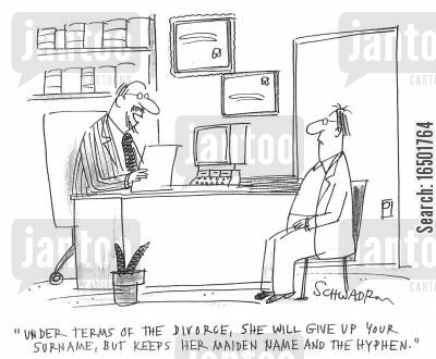 incomprehensible cartoon humor: Under terms of the divorce, she will give up your surname, but keeps her maiden name and the hyphen.