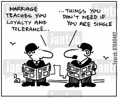 merit cartoon humor: 'Marriage teaches you loyalty and tolerance...'-'Things you don't need if you are single.'