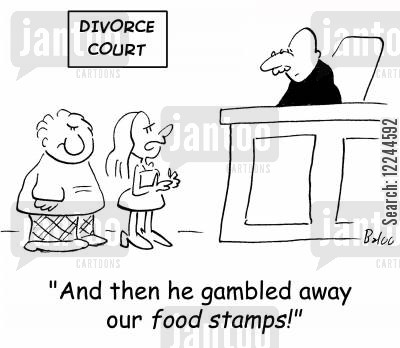 food stamps cartoon humor: 'And then he gambled away our food stamps!'