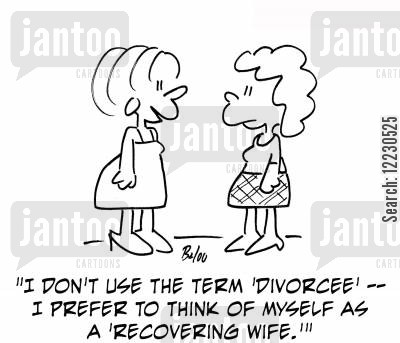in recovery cartoon humor: 'I don't use the term 'divorcee' — I prefer to think of myself as a 'recovering wife.''
