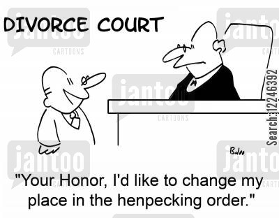 henpecking cartoon humor: 'Your Honor, I'd like to change my place in the henpecking order.'