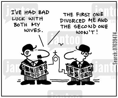 second marriages cartoon humor: 'I've had bad luck with both my wives. The first one divorced me and the second one won't.'