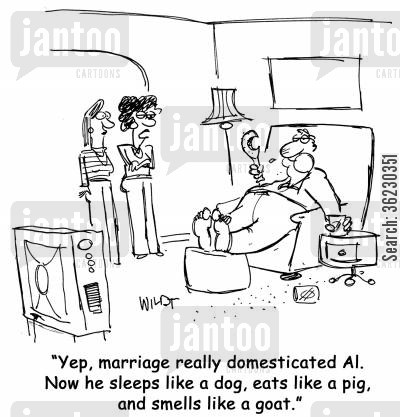 smellwifes cartoon humor: Yep, marriage really domesticated Al. Now he sleeps like a dog, eats like a pig, and smells like a goat.