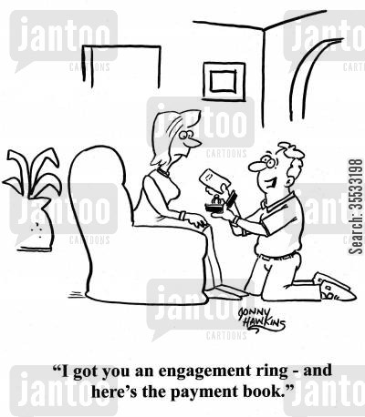 payment plans cartoon humor: Man on knee to girlfriend: 'I got you an engagement ring - and here's the payment book.'