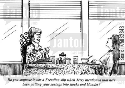 equities cartoon humor: 'Do you suppose it was a Freudian slip when Jerry mentioned that he's been putting your savings into stocks and blondes?'