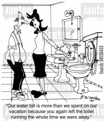 cater company cartoon humor: 'Our water bill is more than we spent on our vacation because you again left the toilet running the whole time we were away.'