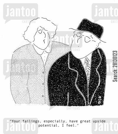 flaw cartoon humor: 'Your failings, especially, have great upside potential, I feel.'