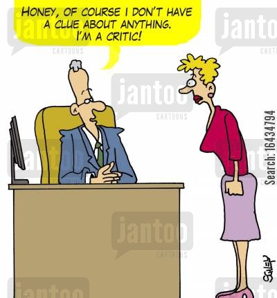 movie critic cartoon humor: 'Honey, of course I don't have a clue about anything. I'm a critic!'