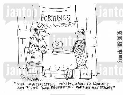 tarot cards cartoon humor: 'Your indestructible portfolio will go kablooey just before your indestructible marriage goes kablooey.'