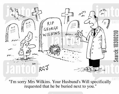 grave stone cartoon humor: Wants to be buried next to you
