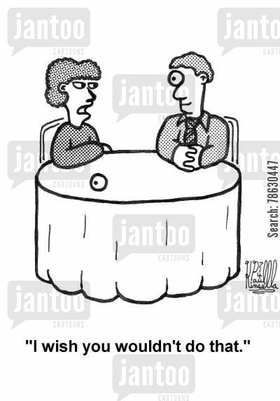 polite society cartoon humor: 'I wish you wouldn't do that.'
