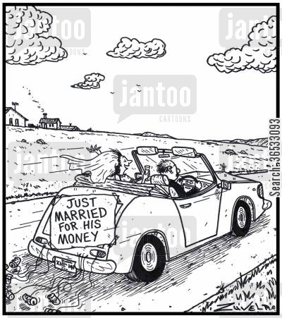 goldiggers cartoon humor:  Just Married for his money,