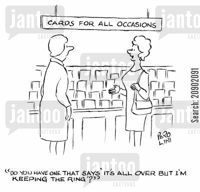 broken engagement cartoon humor: 'Do you have one that says 'It's all over but I'm keeping the ring'?'