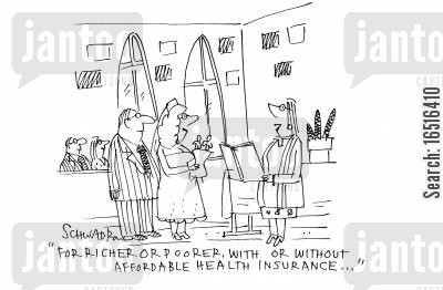 for richer or poorer cartoon humor: 'For richer or poorer, with or without affordable health insurance...'