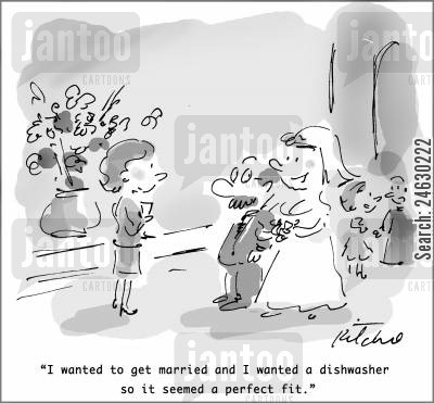 dishwasher cartoon humor: 'I wanted to get married and I wanted a dishwasher so it seemed a perfect fit.'