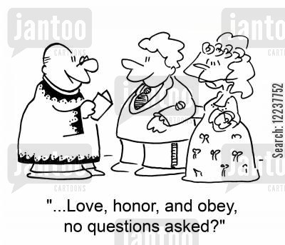 love honor and obey cartoon humor: '...Love, honor, and obey, no questions asked?'