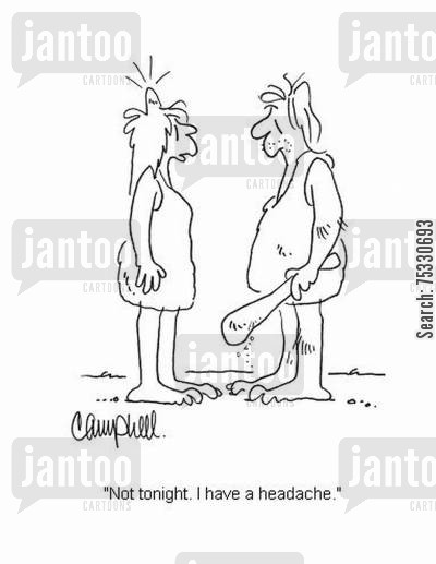 love lives cartoon humor: 'Not tonight. I have a headache.'