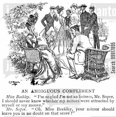compliment cartoon humor: 'I'm so glad I'm not an heiress, Mr Soper. I should never know whether my suitors were attracted by myself or my money.' Mr Soper. 'Oh, Miss Beekly, your mirror should leave you in no doubt on that score!'