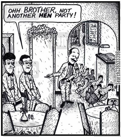 hen parties cartoon humor: Waiter: 'Ohh BROTHER, not another HEN Party!'
