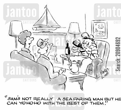 shipmate cartoon humor: 'Sam's not really a seafaring man but he can yo-ho-ho with the best of them.'