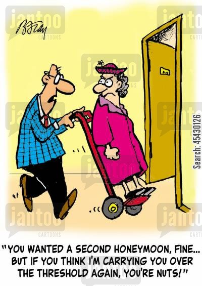 second honeymoon cartoon humor: 'You wanted a second honeymoon, fine, but if you think I'm carrying you over the threshold again, you're nuts!'