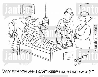 bandaging cartoon humor: 'Any reason why I can't keep him in that cast?'