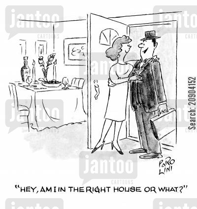 getting home cartoon humor: 'Hey, am I in the right house or what?'