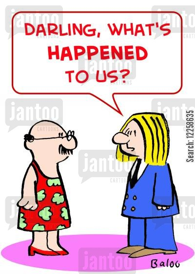 cross dressing cartoon humor: 'Darling, what's HAPPENED to us?'